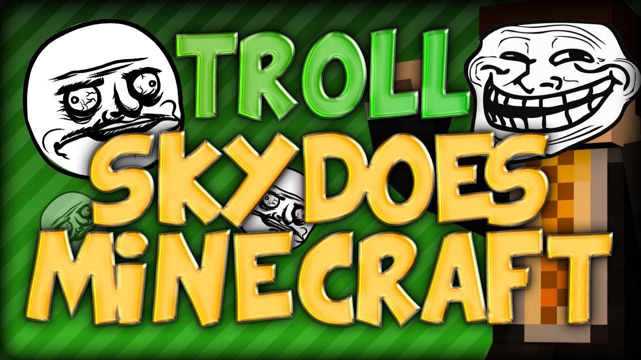 minecraft trolling when i troll skydoesminecraft youtube