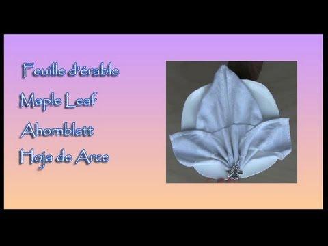 Pliages de serviettes, napkin folding : Feuille d'Erable - Maple Leaf - Ahornblatt - Hoja de Arce