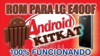 ROM KITKAT 4.4 LG E400F PROCESSO DE INSTALAÇÃO