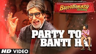 Bhoothnath Returns Party Toh Banti Hai Video Song