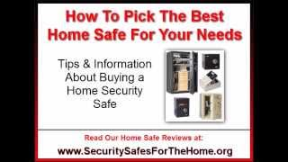 How To Pick The Best Home Safe Tips On Buying A Home