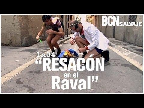 Barcelona Salvaje: 1×04 'Resacon en El Raval'