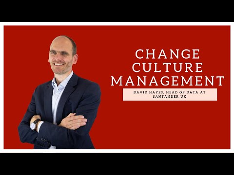 David Hayes, Head of Data at Santander UK talks Change Culture Management