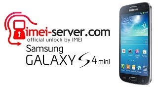 Unlock Samsung Galaxy S4 Mini By IMEI: GT-I9190
