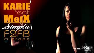 Karie ft. MefX - Simplu [F2FB Mixtape]