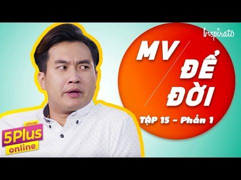 5Plus Online | Tập 15 l MV để đời (Phần 1) | Phim Hài Mới Nhất 2017