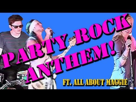 Party Rock Anthem - [Walk off the Earth] + All About Maggie