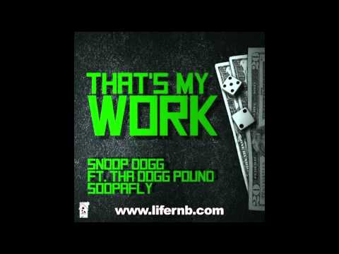 Snoop Dogg - That's My Work ft. Tha Dogg Pound & Soopafly [Official HD]