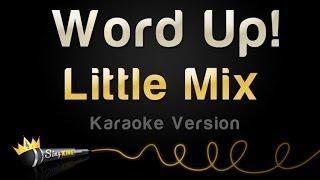Little Mix Word Up (Karaoke Version)