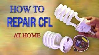CFL Bulb Repair - How to Repair CFL Bulb at Home - DIY Dead CFL Lamp / Light Repair - NEW & SIMPLE