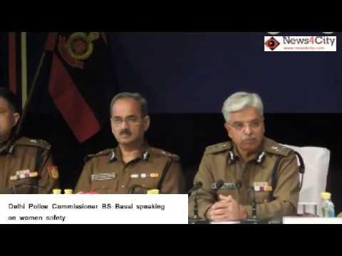 Delhi Police commissinor B.S. Bassi Speaking on Women Safety