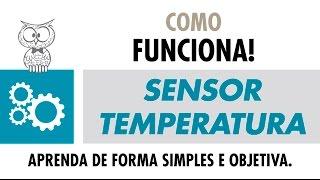 COMO FUNCIONA – Sensor  de Temperatura