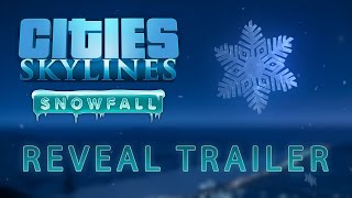 Cities: Skylines - Snowfall Trailer