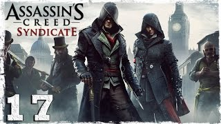 [Xbox One] Assassin's Creed Syndicate. #17: Мастер гипноза. Продолжение.