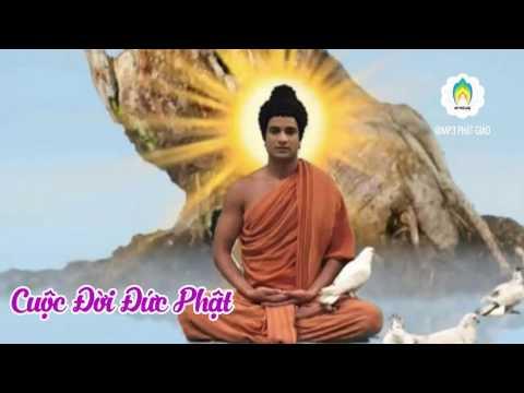 Cuộc Đời Đức Phật Thích Ca Mâu Ni Tập Cuối - Lược Sử Phật Tổ - Sự Tích Phật Thích Ca