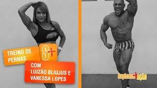 Treino de pernas com Luizão Bliujus e Vanessa Lopes