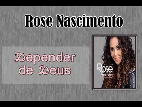 Rose Nascimento - Depender de Deus (CD O Menor da Casa)