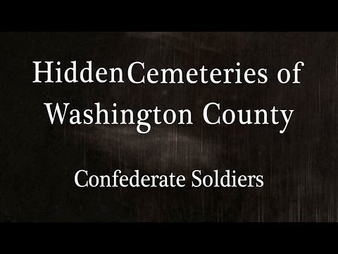 Hidden Cemeteries of Wash. Co. - Confederate Soldiers