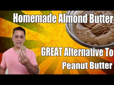 Homemade Almond Butter - A Great Alternative to Peanut Butter!
