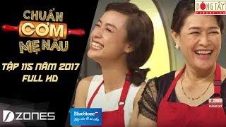 Chuẩn Cơm Mẹ Nấu | Tập 115 Full HD: Bích Hằng - Bê La (01/10/2017)