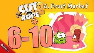 Cut The Rope 2 Level 6-10 Fruit Market Walkthrough (3 Stars)