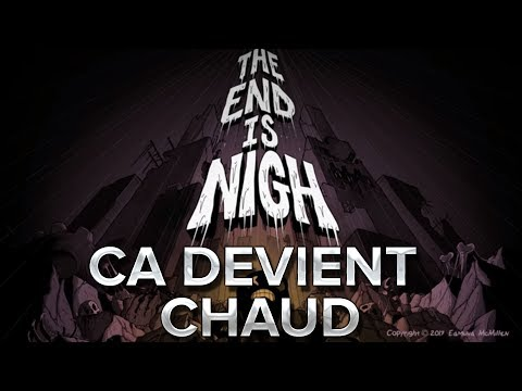 The End is Nigh #3 : Ça devient chaud