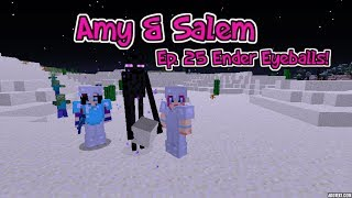Minecraft PC Amy & Salem Ep. 25 Ender Eyeballs!