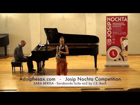 Josip Nochta Competition SARA BERISA Sarabanda Suite no2 by J S Bach