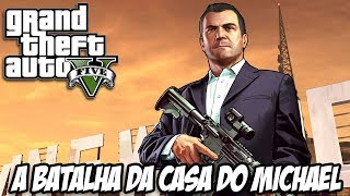 GTA V A Batalha Da Casa Do Michael