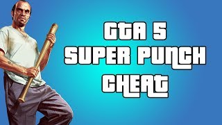 GTA 5 SUPER PUNCH CHEAT (XBOX + PS3)