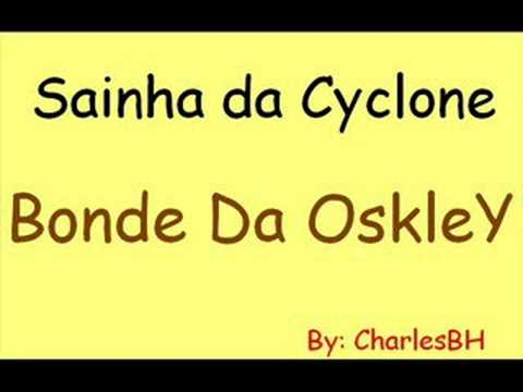 Sainha da Cyclone - Bonde Da Oskley
