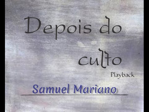 Depois do Culto - Samuel Mariano (Playback e Legendado) HD