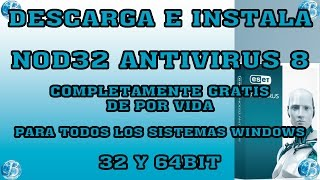 COMO DESCARGAR, INSTALAR Y ACTIVAR NOD32 ANTIVIRUS 8 DE