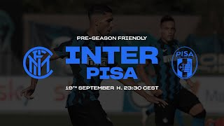INTER vs PISA | PRE-SEASON FRIENDLY | INTER 2020/21 🇮🇹⚫🔵???