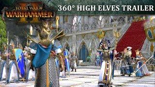 Total War: WARHAMMER II - 360°-os High Elves Megjelenés Trailer