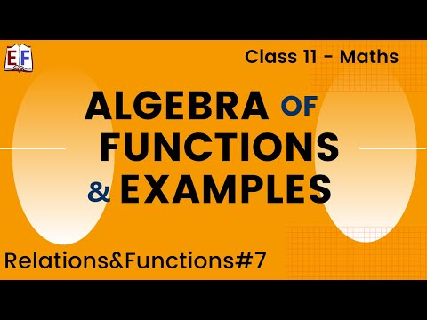 Maths Relation and Functions Part 7 (Algebra of functions and examples) Mathematics CBSE Class X1