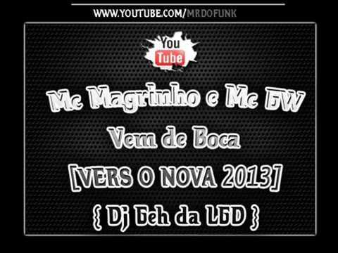 Mc Magrinho e Mc GW - Vem de Boca [VERSÃO NOVA 2013] { Dj Geh da LGD }
