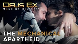 Deus Ex: Mankind Divided - The Mechanical Apartheid Live Action Trailer