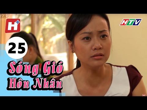 Sóng Gió Hôn Nhân - Tập 25 | Phim Tình Cảm Việt Nam Hay Nhất 2016
