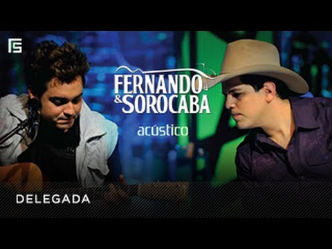 Fernando & Sorocaba - Delegada (DVD Acústico)