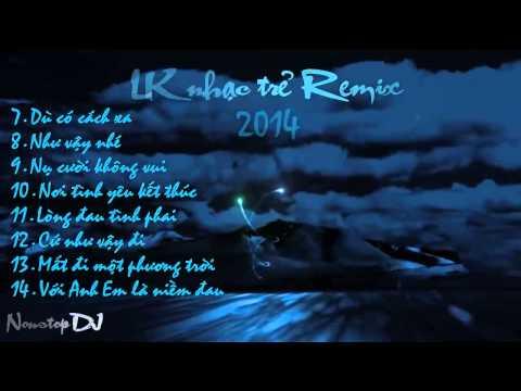 Liên Khúc Nhạc Trẻ Remix Hay Nhất 2015 DJ TuoiGi