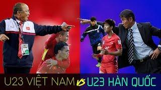 """U23 Việt Nam - U23 Hàn Quốc: """"Đầu xuôi để đuôi có thể lọt"""""""