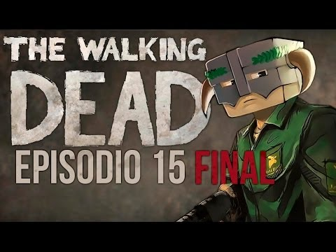 THE WALKING DEAD - Episodio 15 - Se fuerte FINAL