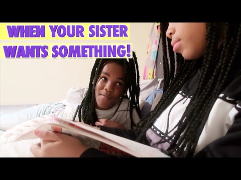 WHEN YOUR SISTER WANTS SOMETHING! ( FUNNY KIDS SKIT)