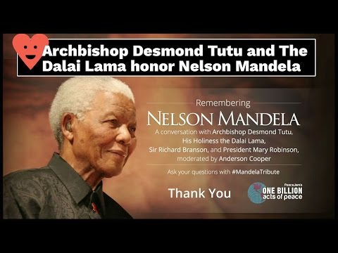 Archbishop Desmond Tutu and His Holiness the Dalai Lama remember Nelson Mandela