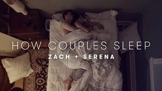 Serena & Zach's Story | How Couples Sleep | Cut