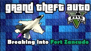 GTA 5 How To Break Into Fort Zancudo (Grand Theft Auto 5