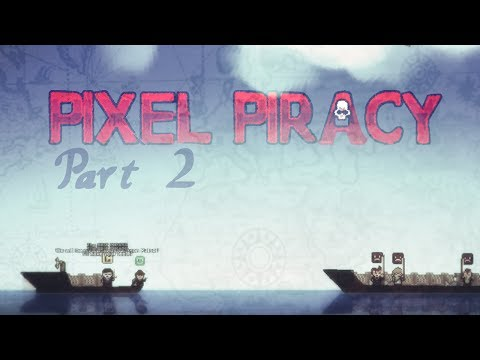 Pixel Piracy: Gameplay / Let's Play - Part 2