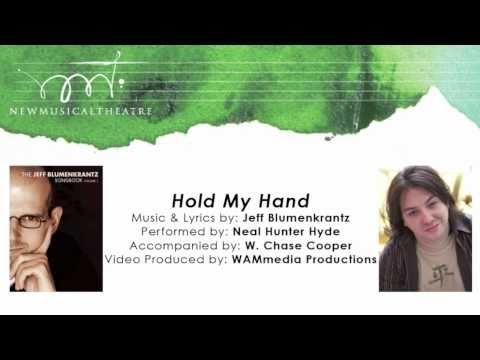 Hold My Hand - Neal Hunter Hyde - (Jeff Blumenkrantz, Music & Lyrics)