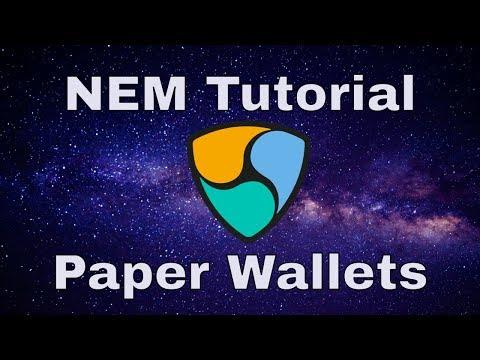 NEM paper wallet tutorial. Secure your XEMs!